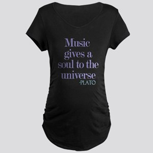 Music gives soul Maternity T-Shirt